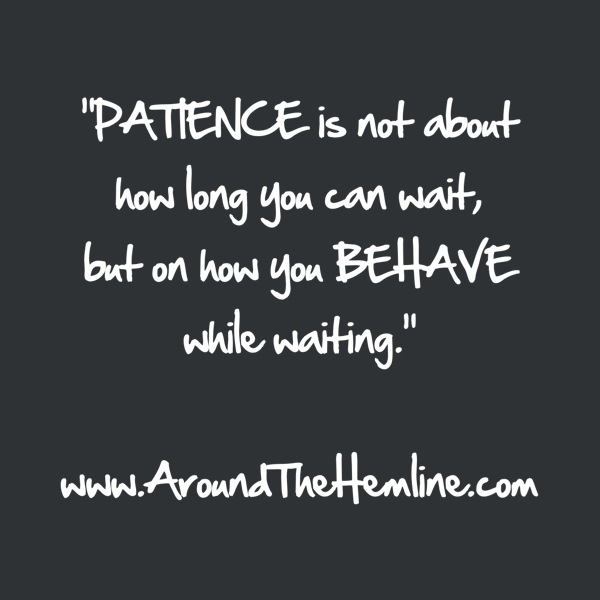 Midweek Motivation 10.10.12: Patience | Around The Hemline